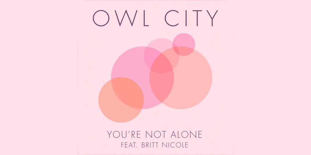 Owl City ft. Britt Nicole: 'You're Not Alone' Single Review