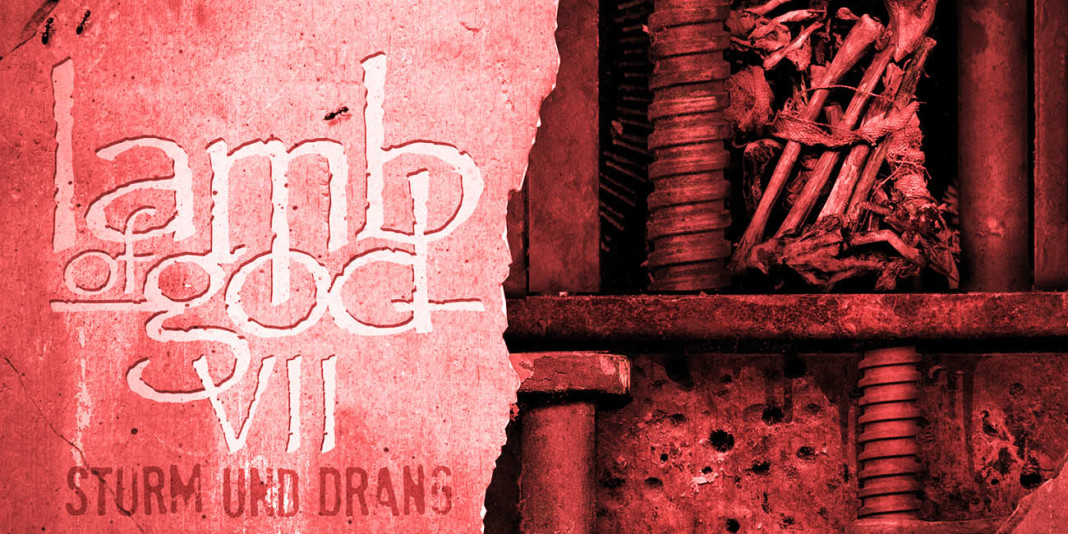 Lamb of God: 'VII: Sturm Und Drang' Album Review